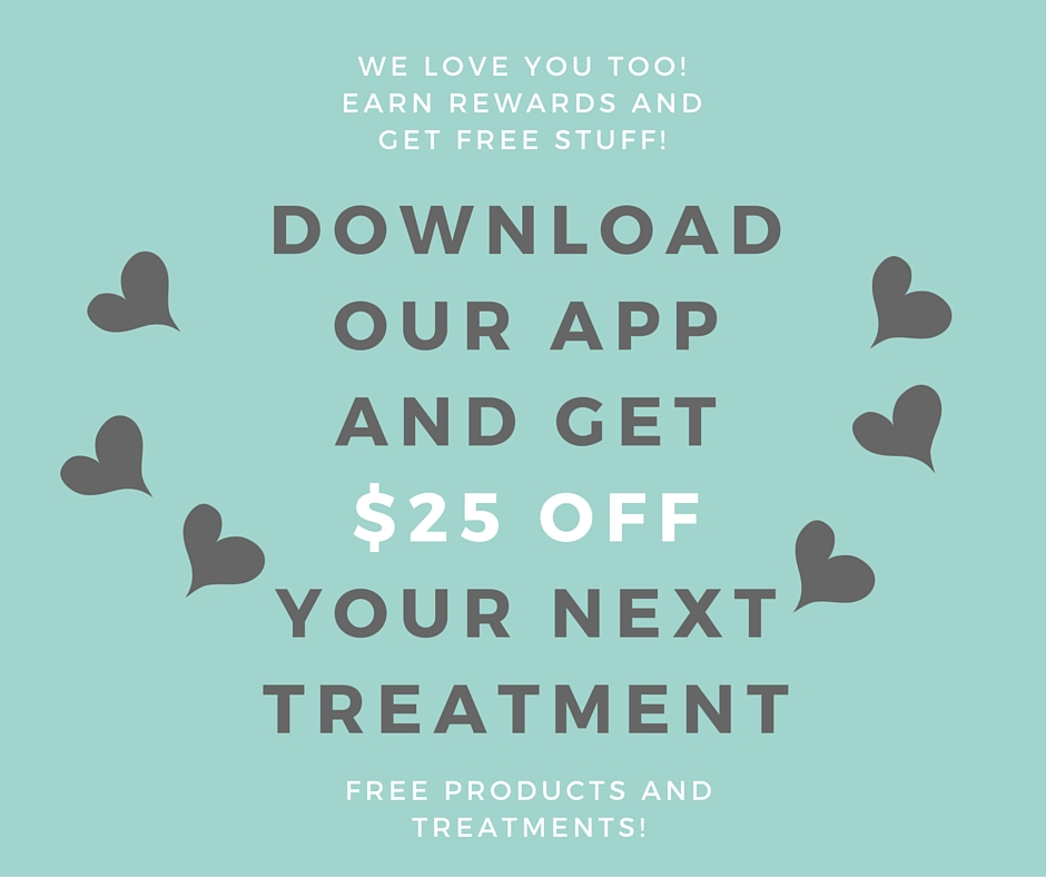 $25 OFF YOUR NEXT TREATMENT!
